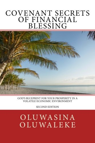 9781523419524: Covenant Secrets Of Financial Blessing: God's Blueprint For Your Prosperity In A Volatile Economic Environment