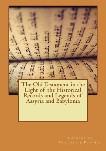 9781523421626: The Old Testament in the Light of the Historical Records and Legends of Assyria