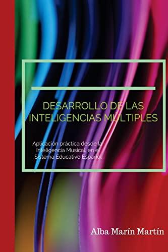 9781523422586: Desarrollo de las Inteligencias Multiples: Aplicación práctica desde la Inteligencia Musical en el Sistema Educativo Infantil Español (Spanish Edition)