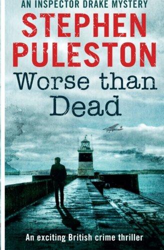 Worse Than Dead (Inspector Drake) (Volume 2): Stephen Puleston