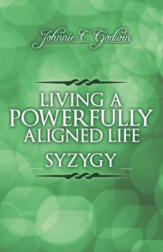9781523424825: Syzygy: Living a Powerfully Aligned Life