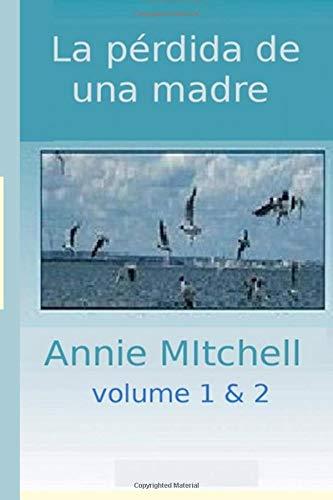 9781523424955: La perdida de una Madre Volumen 1-2: La poes'a es un libro dentro de una historia, un cuento en s' hablado de una experiencia de un momento emocional en el tiempo.