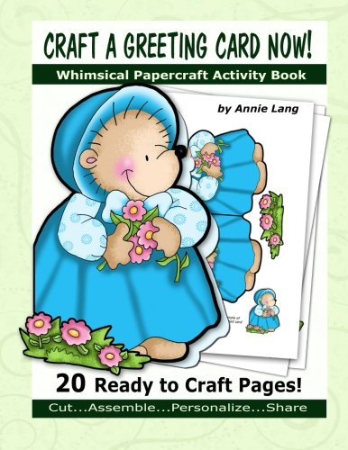 9781523425808: Craft a Greeting Card Now!: Whimsical Papercraft Activity Book