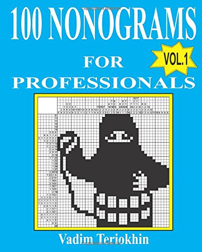 100 nonograms for professionals (Volume 1): Teriokhin, Vadim