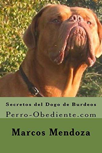 9781523427321: Secretos del Dogo de Burdeos: Perro-Obediente.com