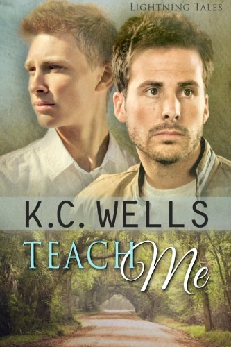 Teach Me (Lightning Tales) (Volume 1): Wells, K.C.