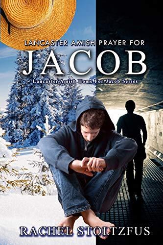 9781523429622: Lancaster Amish Prayer for Jacob (A Lancaster Amish Home for Jacob) (Volume 2)