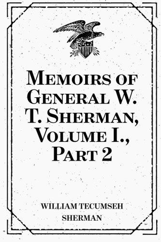 9781523433025: Memoirs of General W. T. Sherman, Volume I., Part 2