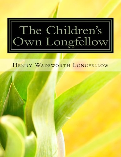 9781523433483: The Children's Own Longfellow