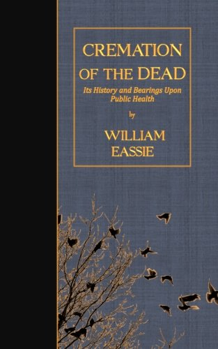 9781523433940: Cremation of the Dead: Its History and Bearings Upon Public Health