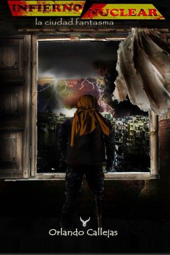 9781523436521: Infierno nuclear: la ciudad fantasma (Volume 1) (Spanish Edition)