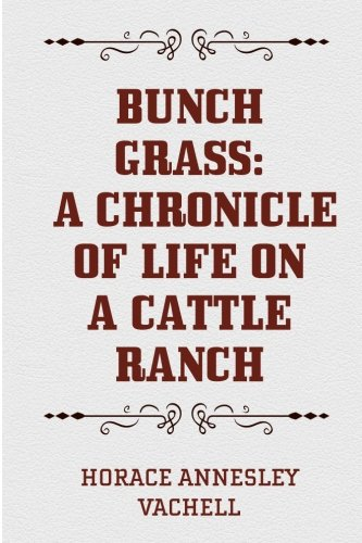 9781523436828: Bunch Grass: A Chronicle of Life on a Cattle Ranch