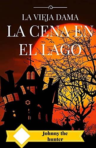 9781523439188: La cena en el lago (Spanish Edition)