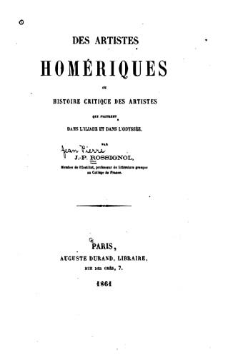9781523439584: Des artistes hom�riques, ou, histoire critique des artistes qui figurent dans l'Iliade et dans l'Odyss�e