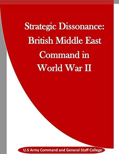 9781523439676: Strategic Dissonance: British Middle East Command in World War II