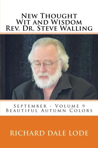 9781523445806: New Thought Wit and Wisdom Rev. Dr. Steve Walling: September - Volume 9 Beautiful Autumn Colors