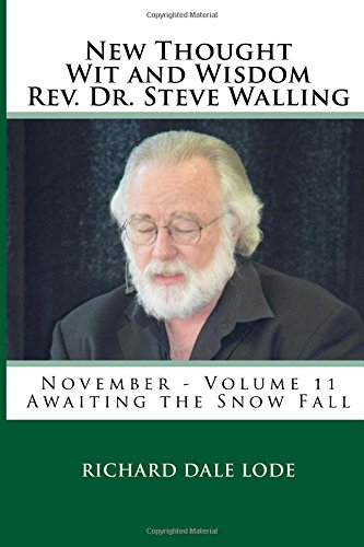 9781523446407: New Thought Wit and Wisdom Rev. Dr. Steve Walling: November - Volume 11 Awaiting the Snow Fall