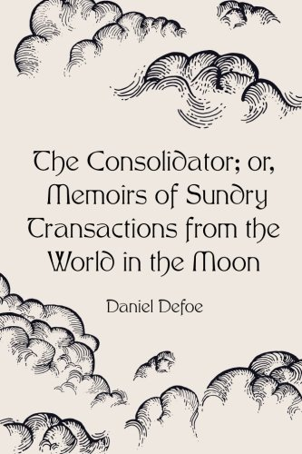 9781523446513: The Consolidator; or, Memoirs of Sundry Transactions from the World in the Moon