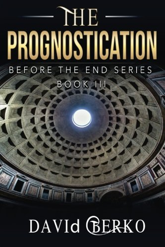 9781523447909: The Prognostication (Before the End Series) (Volume 3)