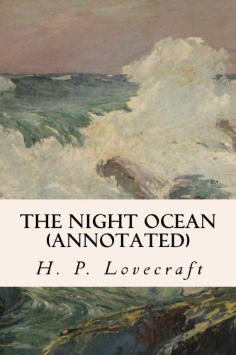 9781523450503: The Night Ocean (annotated)