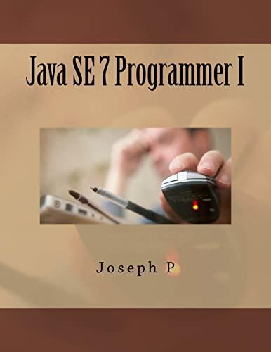 9781523453207: Java SE 7 Programmer I