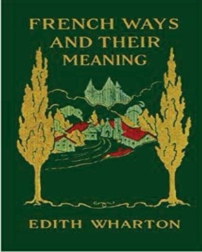 9781523453283: French ways and their meaning (1919) (World's Classics)