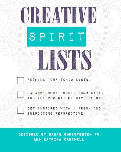 9781523457014: Creative Spirit Lists: A Journal of To-Do Lists to Help You Achieve Balance, Joy, and Healthy Productivity