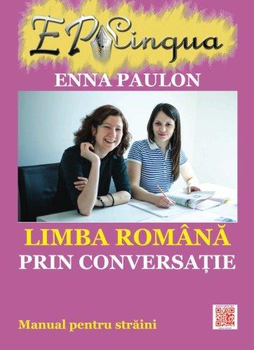 9781523458448: Limba romana prin conversatie: Manual pentru straini (Romanian Edition)
