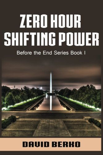 9781523458950: Zero Hour Shifting Power (Before the End Series) (Volume 1)