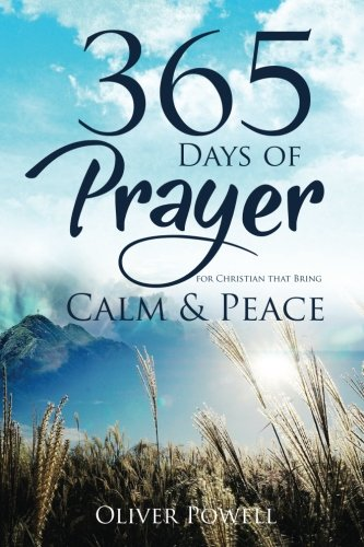 9781523461196: Prayer: 365 Days of Prayer for Christian that Bring Calm & Peace (Christian Prayer Book 1)