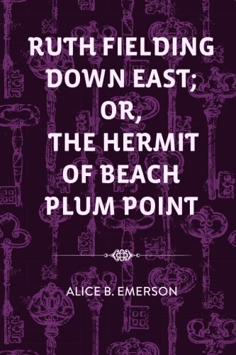9781523461202: Ruth Fielding Down East; Or, The Hermit of Beach Plum Point