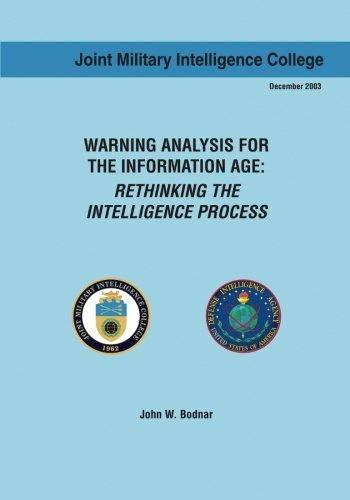 9781523464654: Warning Analysis for the Information Age: Rethinking the Intelligence Process