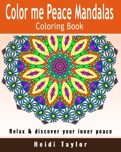 9781523465194: Color me Peace Mandalas Coloring Book: Relax & Discover Your Inner Peace