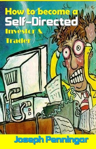 9781523467167: How to become a Self-Directed Investor & Trader