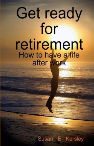 9781523467891: Get Ready for Retirement