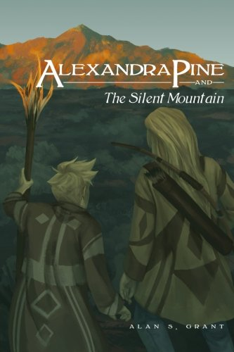 9781523468010: Alexandra Pine and the Silent Mountain (The Adventures of Alexandra Pine) (Volume 2)
