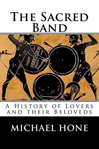 9781523468621: The Sacred Band: A History of Lovers and their Belovèds