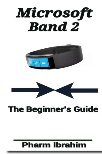9781523468737: Microsoft Band 2: The Beginner's Guide