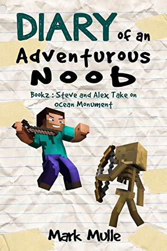 9781523469055: Diary of an Adventurous Noob (Book2): Steve and Alex Take on Ocean Monument (An Unofficial Minecraft Book for Kids Ages 9 - 12 (Preteen) (Adventures in a Blocky Universe 5) (Volume 5)