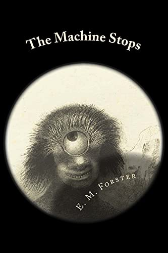 a review of the dystopian tale machine stops by em forster The machine stops by em forster one of my favorite books on the dystopian shelf of my bookcase  2016 fi rated it really liked it review of another edition.