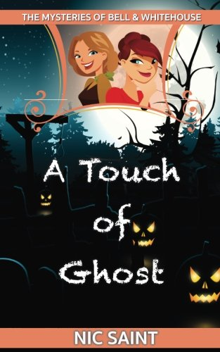 9781523470358: A Touch of Ghost (The Mysteries of Bell & Whitehouse) (Volume 5)