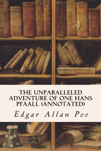 9781523471225: The Unparalleled Adventure of One Hans Pfaall (annotated)