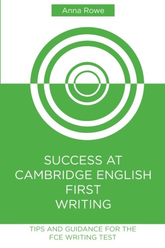 Success at Cambridge English: First Writing: Tips: Anna Rowe