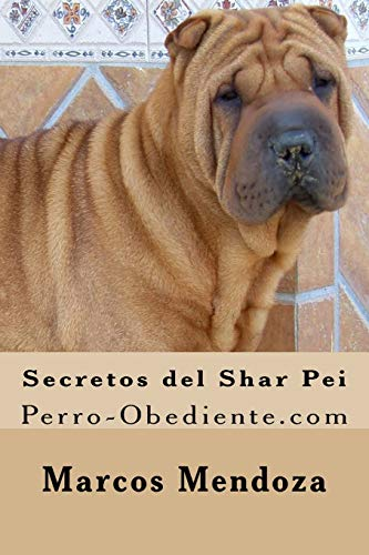 9781523472765: Secretos del Shar Pei: Perro-Obediente.com (Spanish Edition)