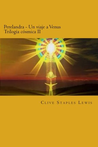 9781523473199: Perelandra Un viaje a Venus Trilogía cósmica II (Spanish Edition)
