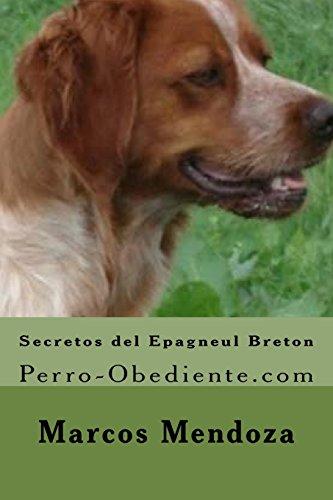 9781523473755: Secretos del Epagneul Breton: Perro-Obediente.com (Spanish Edition)