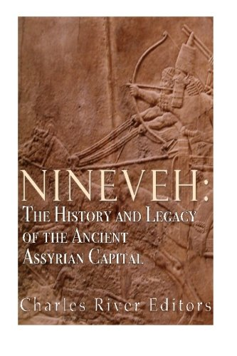 9781523474271: Nineveh: The History and Legacy of the Ancient Assyrian Capital