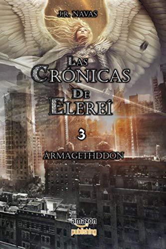 9781523474394: Las Cronicas de Elerei 3: Armagethddon: Volume 3 (Las Crnicas de Elere)