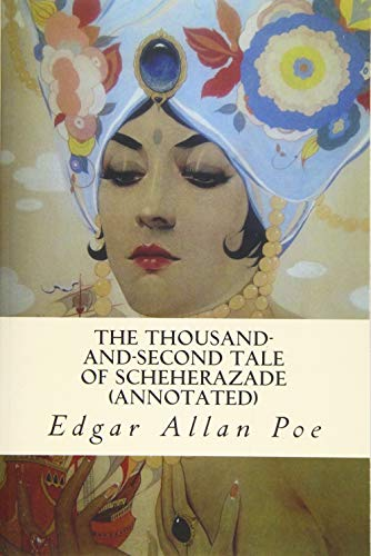9781523474462: The Thousand-and-Second Tale of Scheherazade (annotated)