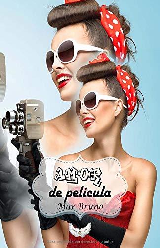 Amor de pelicula (Spanish Edition): Mar Bruno